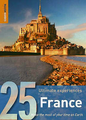 (Very Good)-France: 25 Ultimate Experiences (Rough Guide 25) (Paperback)-Rough G