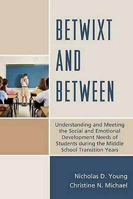 Betwixt and Between: Understanding and Meeting the Social and Emotional Developm