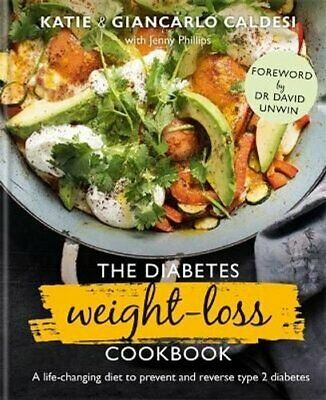 The Diabetes Weight-Loss Cookbook A life-changing diet to preve... 9780857836229