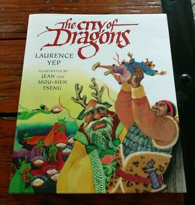 City of Dragons By Laurence Yep - Illustrated Hardcover- Asian Folklore - NEW