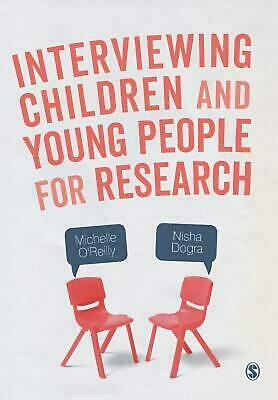 Interviewing Children and Young People for Research: A Practical Guide by Michel