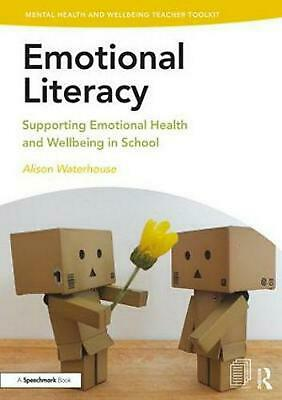 Emotional Literacy: Supporting Emotional Health and Wellbeing in School by Aliso