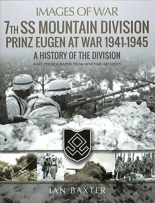 7th SS Mountain Division Prinz Eugen At War 1941-1945 A History... 9781526721426