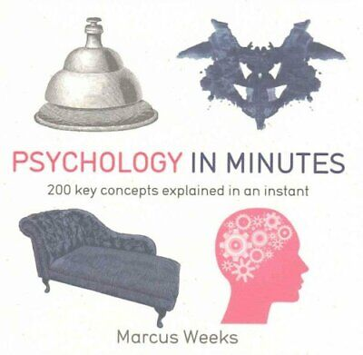 Psychology in Minutes 200 Key Concepts Explained in an Instant 9781848667211