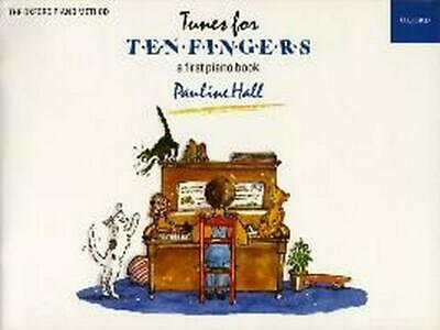 Tunes for Ten Fingers: A First Piano Book for Young Beginners by Pauline Hall (E