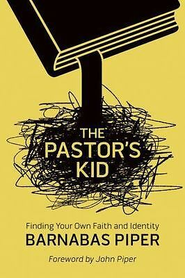 The Pastor's Kid: Finding Your Own Faith and Identity  Barnabas Piper  Good  Boo
