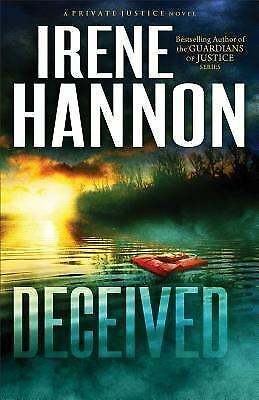 Deceived: A Novel (Private Justice) (Volume 3) by Hannon, Irene