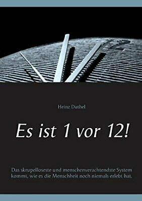 Es ist 1 vor 12! by Duthel  New 9783741221996 Fast Free Shipping-,