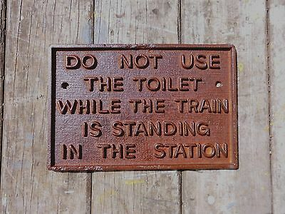 Heavy Cast Metal `rusty` RAILWAY SIGN `Do Not Use Toilet in Station` Lovely Gift