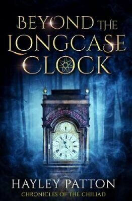 Beyond the Longcase Clock by Hayley Patton 9781916096806   Brand New