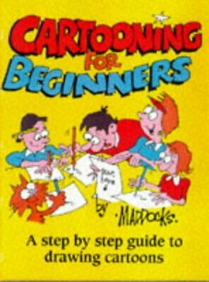 (Very Good)-Cartooning for Beginners: A Step-by-step Guide to Drawing Cartoons f
