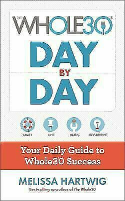 The Whole30 Day by Day: Your Daily Guide to Whole30 Success  Hartwig Urban, Meli