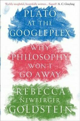 Plato at the Googleplex Why Philosophy Won't Go Away 9781782395591 | Brand New