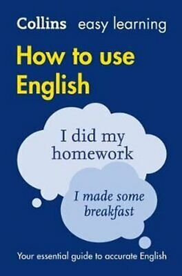 Easy Learning How to Use English by Collins Dictionaries 9780007374700