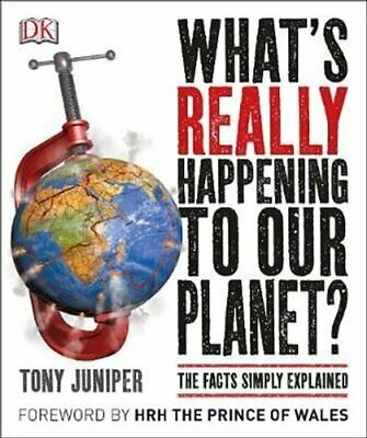 What's Really Happening to Our Planet? The Facts Simply Explained 9780241240427