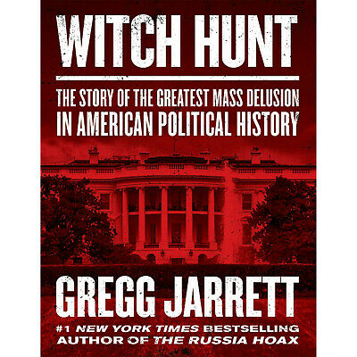 Witch Hunt: The Story of the Greatest Mass by Gregg Jarrett (2019, Eβ00Ķs)