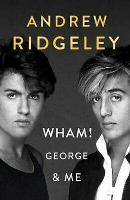 Wham! George & Me The Sunday Times Bestseller by Andrew Ridgeley 97802413858