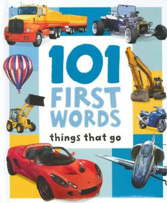 Things That Go (101 First Words), Hinkler Books PTY Ltd, Used; Good Book