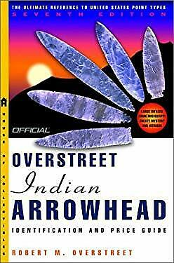 Official Overstreet Indian Arrowhead Identification and Price Guide, 2002