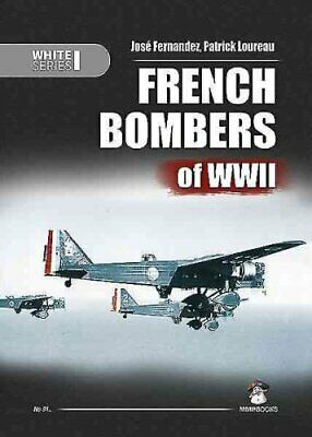 French Bombers of WWII by Jose Fernandez 9788363678593 | Brand New