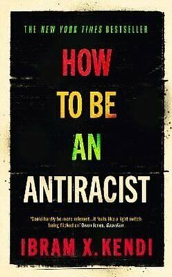 How To Be an Antiracist by Ibram X. Kendi 9781847925992 | Brand New