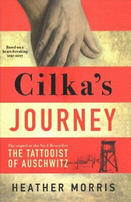 Cilka's Journey The sequel to The Tattooist of Auschwitz 9781785769047
