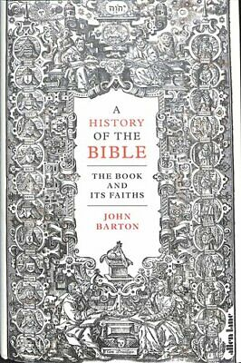 A History of the Bible The Book and Its Faiths by Dr John Barton 9780241003916