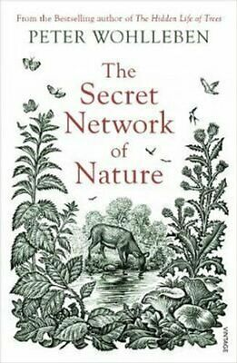 The Secret Network of Nature The Delicate Balance of All Living... 9781784708498