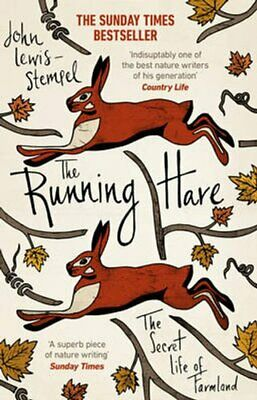 The Running Hare The Secret Life of Farmland by John Lewis-Stempel 9781784160746