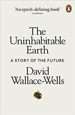 The Uninhabitable Earth A Story of the Future 9780141988870 | Brand New