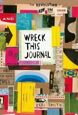 Wreck This Journal: Now in Colour by Keri Smith 9781846149504 | Brand New