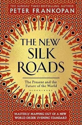 The New Silk Roads The Present and Future of the World 9781526608246 | Brand New