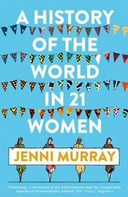 A History of the World in 21 Women A Personal Selection 9781786076281