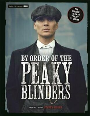By Order of the Peaky Blinders The Official Companion to the Hi... 9781789291650