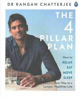 The 4 Pillar Plan How to Relax, Eat, Move and Sleep Your Way to... 9780241303559