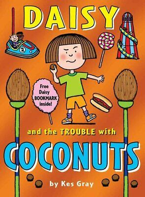 Daisy and the Trouble with Coconuts by Kes Gray 9781849416788 | Brand New