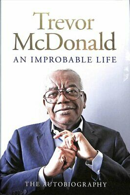 An Improbable Life The Autobiography by Trevor McDonald 9781474614757
