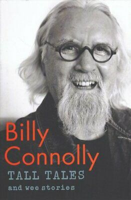 Tall Tales and Wee Stories The Best of Billy Connolly 9781529361339 | Brand New