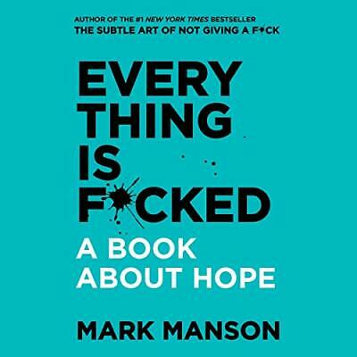Everything Is F*cked: A Book About Hope by Mark Manson  -  [Audiobook]