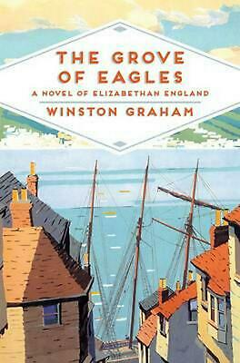 Grove of Eagles: A Novel of Elizabethan England by Winston Graham Paperback Book