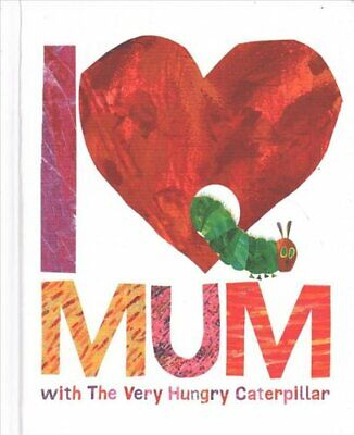 I Love Mum with The Very Hungry Caterpillar by Eric Carle 9780141363905