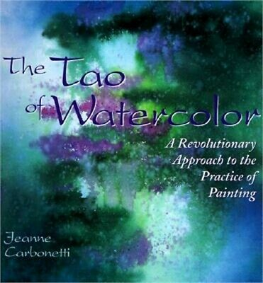 The Tao of Watercolor: A Revolutionary Approach to the Practice of Painting (Pap