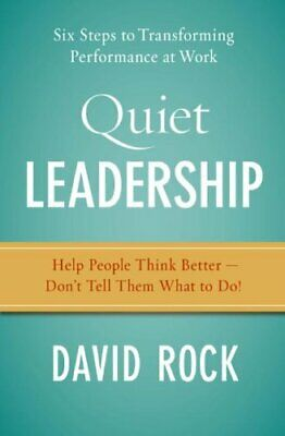Quiet Leadership Six Steps to Transforming Performance at Work 9780060835903