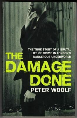 The Damage Done : Peter Woolf