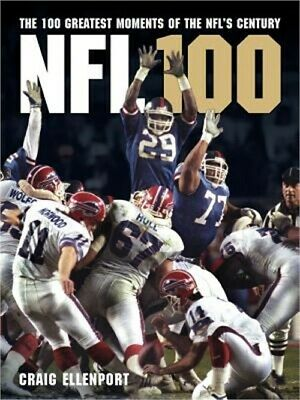 NFL 100: The Greatest Moments of the Nfl's Century (Hardback or Cased Book)