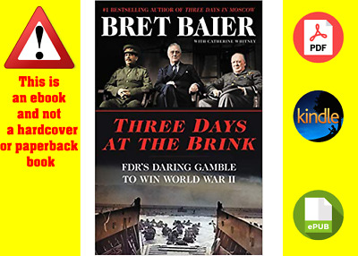 Three Days at the Brink by Bret Baier and  Catherine Whitney (digital format)
