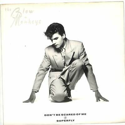 """The Blow Monkeys - Don't Be Scared Of Me - 7"""" Vinyl Record Single"""