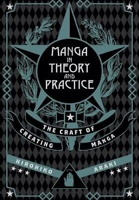 Manga in Theory and Practice The Craft of Creating Manga 9781421594071