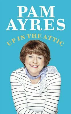 Up in the Attic by Pam Ayres 9781529104936   Brand New   Free UK Shipping