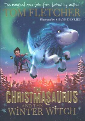 The Christmasaurus and the Winter Witch by Tom Fletcher 9780241338520